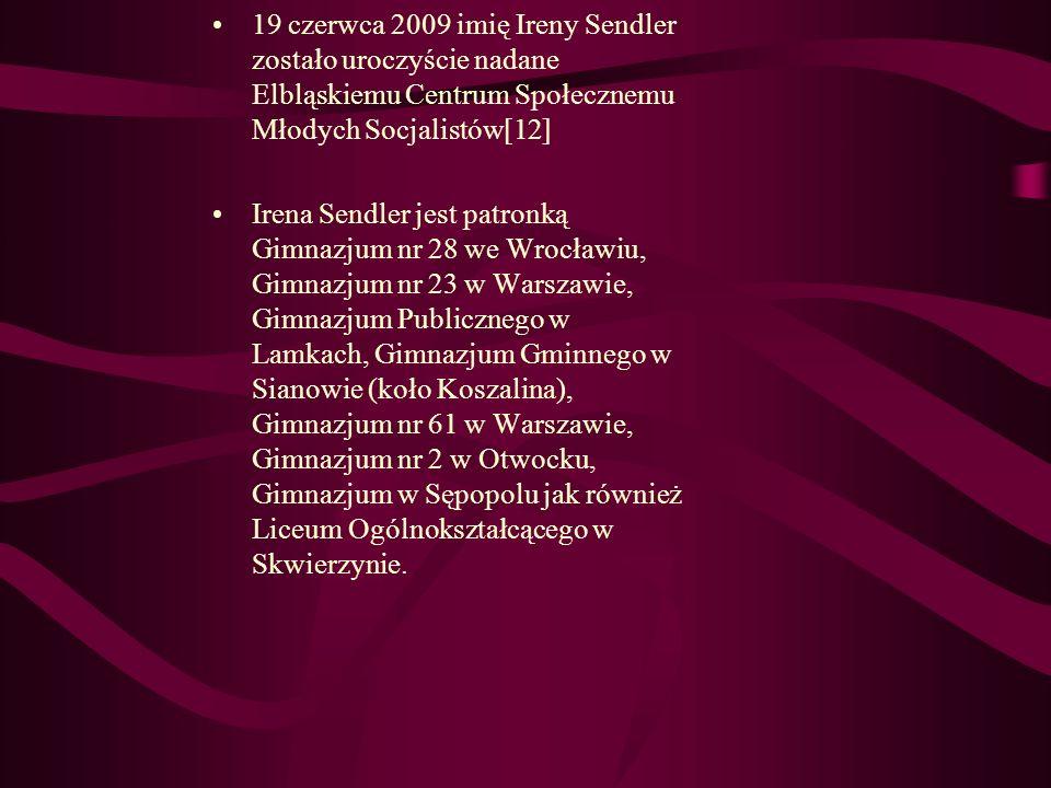 19 czerwca 2009 imię Ireny Sendler zostało uroczyście nadane Elbląskiemu Centrum Społecznemu Młodych Socjalistów[12]